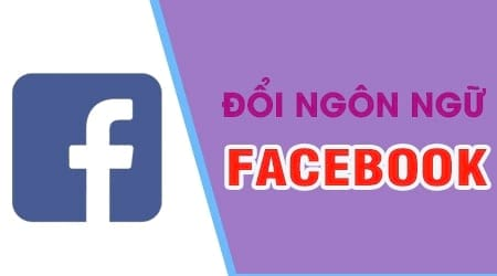 cach doi ngon ngu facebook sang tieng viet tieng anh