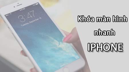 cach khoa man hinh iphone nhanh