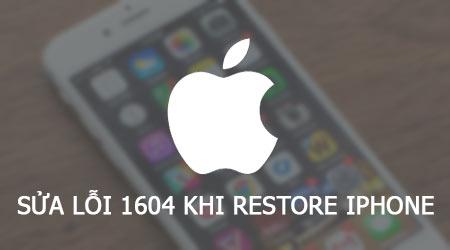 cach sua loi 1604 khi restore iphone 6s