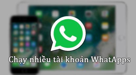 chay nhieu tai khoan whatsapp tren iphone ipad khong can jailbreak