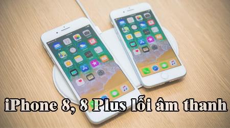 iphone 8 8 plus loi am thanh