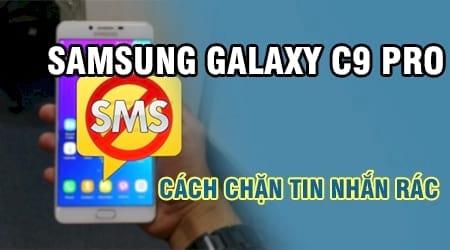 cach chan tin nhan tren samsung galaxy c9 pro chan sms rac