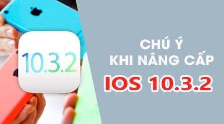nhung chu y truoc khi nang cap len ios 10 3 2 cho iphone ipad