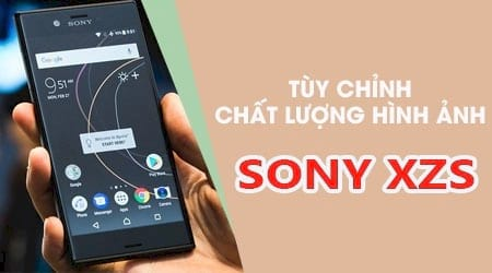 cach bat tuy chinh chat luong hinh anh tren sony xperia xzs
