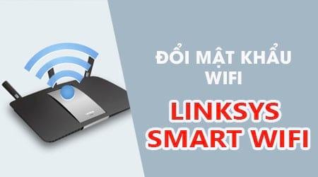 cach doi mat khau wifi linksys smart router tren dien thoai