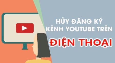cach huy dang ky kenh youtube tren dien thoai