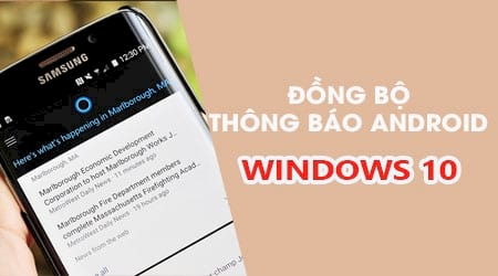 meo dong bo thong bao tu android len windows 10