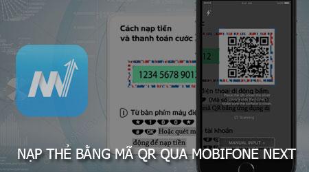 cach nap the bang ma qr qua ung dung mobifone next