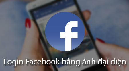 cach dang nhap facebook bang hinh anh dai dien