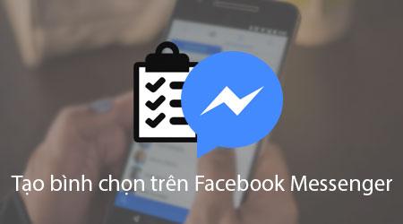 cach tao poll binh chon tren facebook messenger