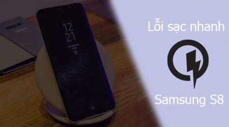 loi samsung s8 sac nhanh khong hoat dong