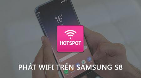 phat wifi tren samsung s8 s8 plus chia se mang ket noi