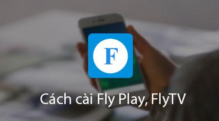 cach cai fly play flytv tren dien thoai