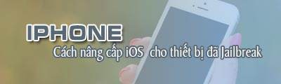 cach nang cap ios cho iphone ipad da jailbreak
