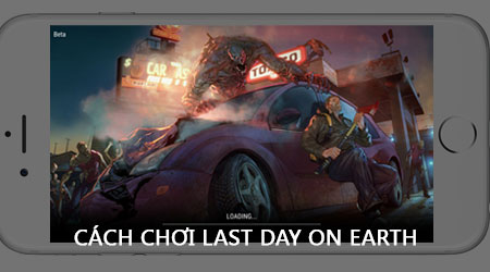 cach choi last day on earth tren dien thoai game sinh ton