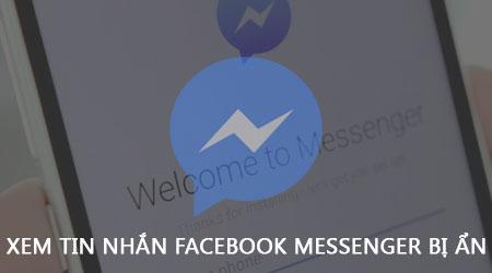 cach xem tin nhan facebook messenger bi an