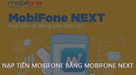 nap tien mobifone bang mobifone next