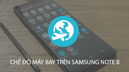 che do may bay tren samsung galaxy note 8 cach bat tat airplane mode cho samsung note 8