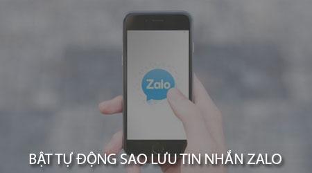 bat tu dong sao luu tin nhan zalo tren iphone va android
