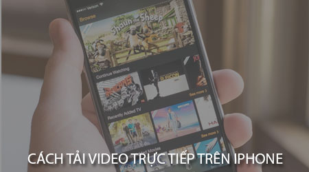 cach tai video truc tiep tren iphone