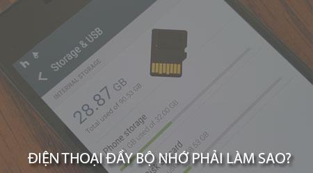dien thoai day bo nho phai lam sao