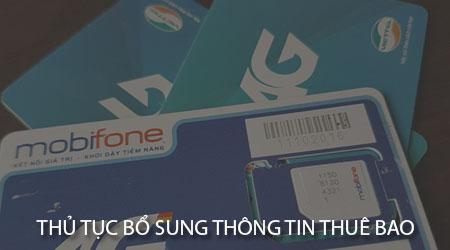 thu tuc bo sung thong tin thue bao gom nhung gi mang viettel mobi vina vietnamobile