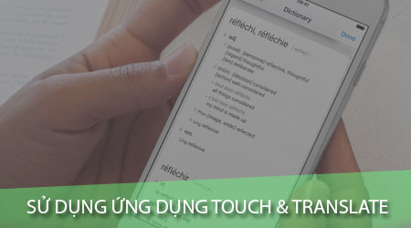 cach su dung ung dung dich tieng anh sang viet touch translate