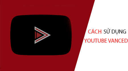 cach su dung youtube vanced