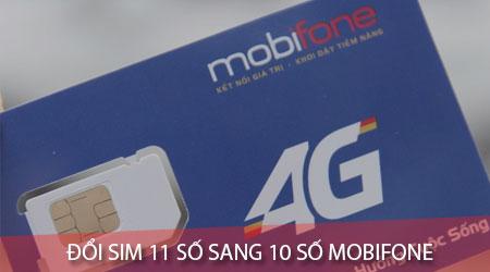 doi sim 11 so sang 10 so mobifone nhu the nao thu tuc thoi gian