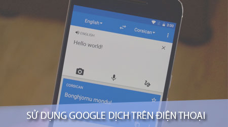 cach su dung google dich tren android va iphone
