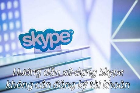su dung skype khong can dang ky