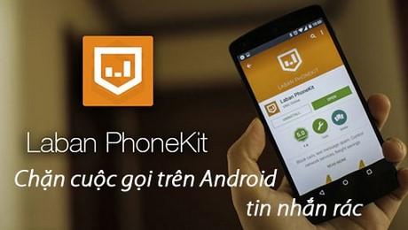 chan cuoc goi tren Android bang laban phonekit
