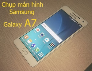 Chụp màn hình Samsung Galaxy A7