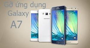 Mot vai bi quyet go ung dung tren Samsung Galaxy A7 A5 A8