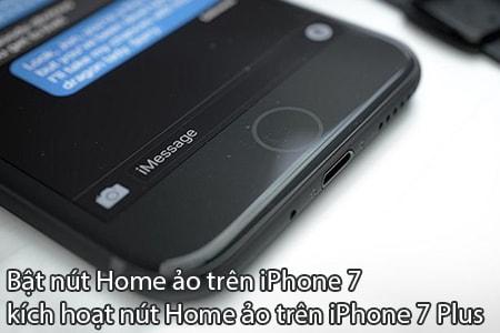 bat nut home ao tren iphone 7