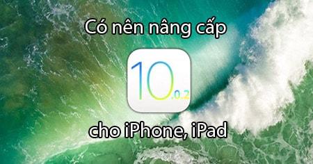 co nen nang cap iOS 10.0.2