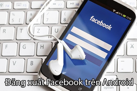 dang xuat Facebook tren Android