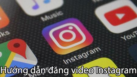 huong dan dang video instagram