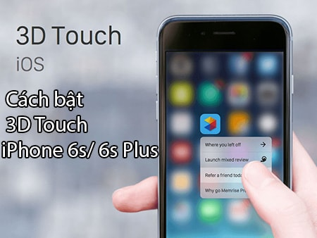 cach bat 3d touch tren iphone 6s va 6s plus