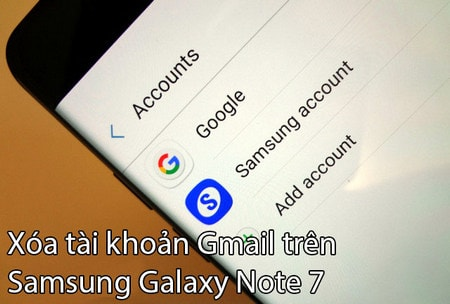 cach xoa tai khoan gmail tren samsung galaxy note 7