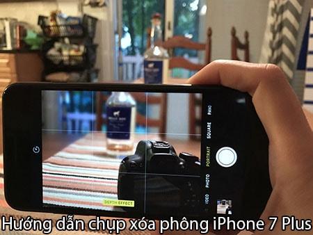 huong dan chup xoa phong iPhone 7 plus