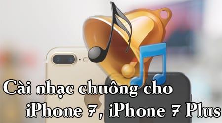 cach cai nhac chuong cho iphone 7 iphone 7 plus