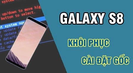 huong dan khoi phuc cai dat goc galaxy s8