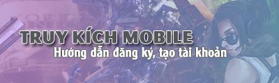 dang ky tao tai khoan truy kich mobile game ban sung mobile tren iphone android