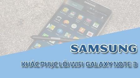 khac phuc loi wifi samsung note 3