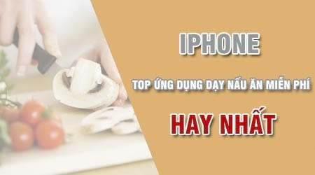 top 10 ung dung day nau an mien phi hay nhat tren iphone