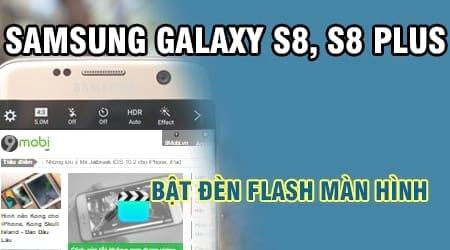 cach bat den flash man hinh tren samsung galaxy s8 s8 plus