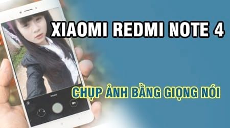 cach chup anh bang giong noi xiaomi redmi note 4