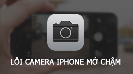 cach sua loi camera iphone mo cham