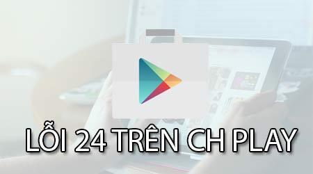 khac phuc loi 24 khi cai ung dung tu google play store